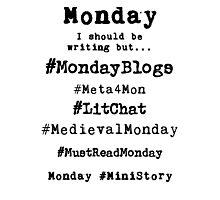Writer Hashtag Week - Monday Photographic Print