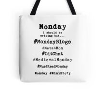 Writer Hashtag Week - Monday Tote Bag