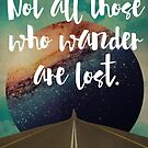 Vintage Quotes Collection -- Not All Those Who Wander Are Lost by Elo Marc