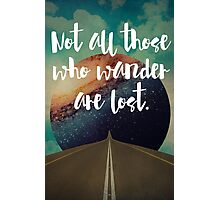 Vintage Quotes Collection -- Not All Those Who Wander Are Lost Photographic Print