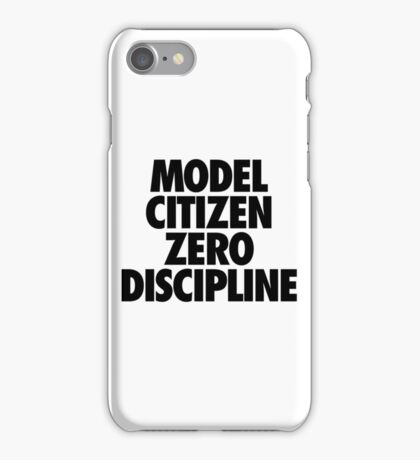 MODEL CITIZEN ZERO DISCIPLINE iPhone Case/Skin