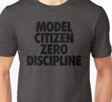MODEL CITIZEN ZERO DISCIPLINE Unisex T-Shirt