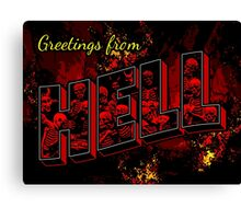 Greetings from Hell Canvas Print