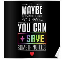 Maybe you can SAVE something else Poster