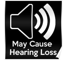 May cause hearing loss Poster