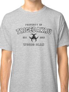 property of trigedakru Classic T-Shirt