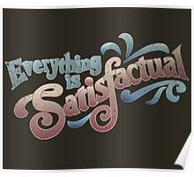 Everything Is Satisfactual Poster