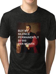 """Niccolò Machiavelli """"Buy My Silence Permanently"""" Tri-blend T-Shirt"""
