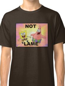 Not Lame Classic T-Shirt