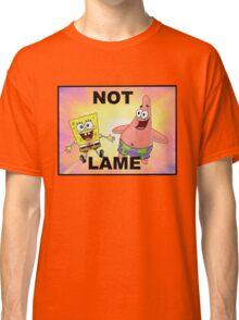 Not Lame Classic T-Shirt