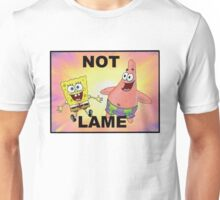 Not Lame Unisex T-Shirt