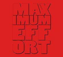 Maximum Effort Unisex T-Shirt