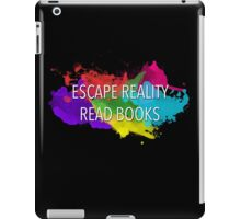 Escape Reality, Read Books iPad Case/Skin