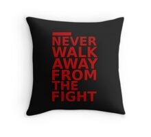 Triple 9 : Never Walk Away From The Fight Throw Pillow