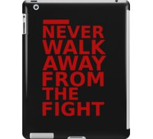 Triple 9 : Never Walk Away From The Fight iPad Case/Skin