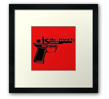 EDUCATION IS THE MOST POWERFUL WEAPON Framed Print
