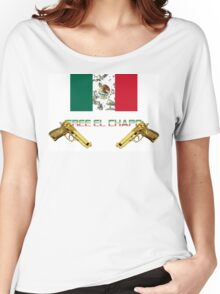 Free El Chapo Women's Relaxed Fit T-Shirt
