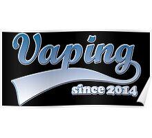 Vape Design Swoosh Vaping Since 2014 Poster