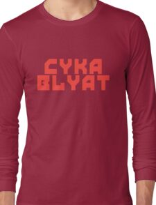 Cyka Blyat - Tee Print Long Sleeve T-Shirt