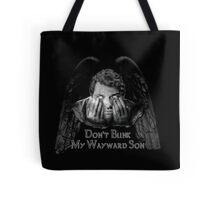 Don't Blink My Wayward Son Tote Bag