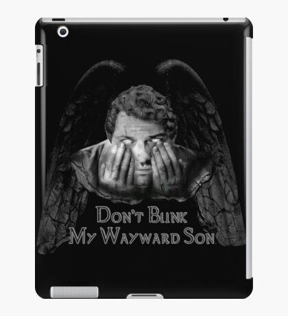 Don't Blink My Wayward Son iPad Case/Skin