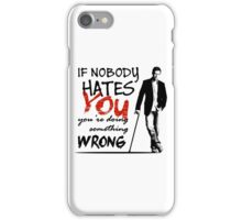 Dr House - If Nobody Hates You... iPhone Case/Skin
