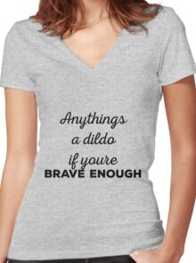 Anything's a dildo ;) Women's Fitted V-Neck T-Shirt