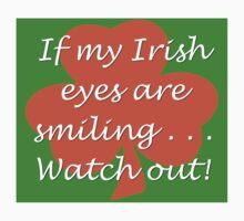 If My Irish Eyes Are Smiling Kids Tee