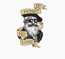 No Monet, No Love Unisex T-Shirt