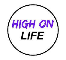 High On Life- Very Cheap !! Photographic Print