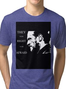 They were right to be afraid [cpt. Flint] Tri-blend T-Shirt