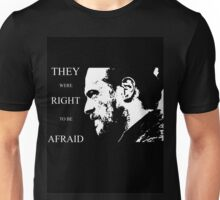They were right to be afraid [cpt. Flint] Unisex T-Shirt