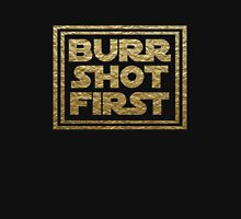 Burr Shot First - Gold Unisex T-Shirt