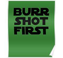 Burr Shot First Poster