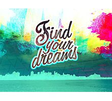 Find Your Dreams Photographic Print
