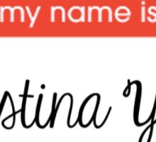 Hello my name is Christina Yang Sticker