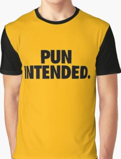 PUN INTENDED Graphic T-Shirt