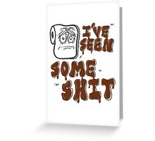 I've Seen Some S$%& Greeting Card