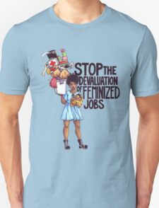 Stop The Devaluation of Feminized Jobs. Unisex T-Shirt