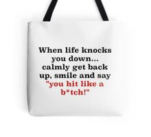 When life knocks you down.... Tote Bag