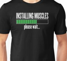 Installing Muscles, please wait Unisex T-Shirt