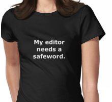 My editor needs a safeword Womens Fitted T-Shirt