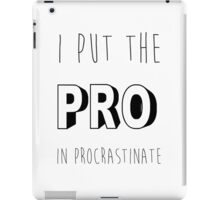 Pro In Procrastinate iPad Case/Skin