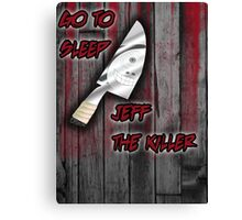 Jeff The Killer-Go to Sleep Canvas Print