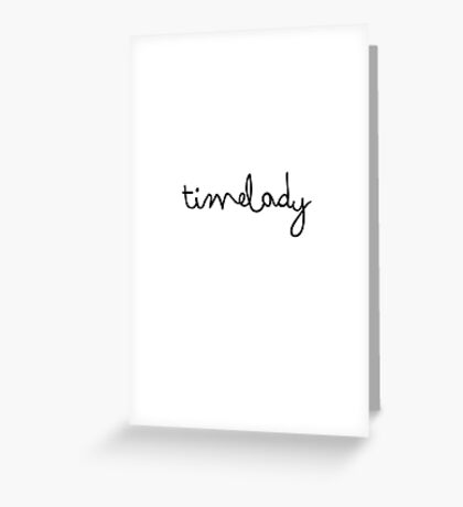 timelady  Greeting Card
