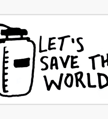 Let's Save the World Sticker
