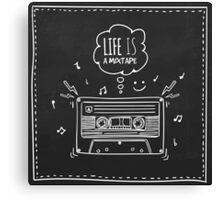 Life is a Mixtape Canvas Print