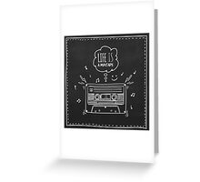 Life is a Mixtape Greeting Card