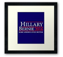 Hillary Clinton Bernie Sanders Make America Even Better  2016 Campaign Framed Print