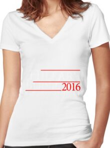 Hillary Clinton Bernie Sanders Make America Even Better  2016 Campaign Women's Fitted V-Neck T-Shirt